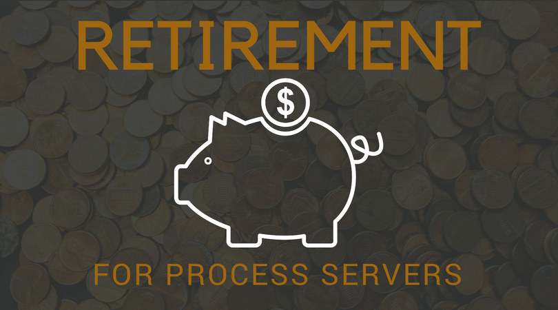 Retirement for Process Servers